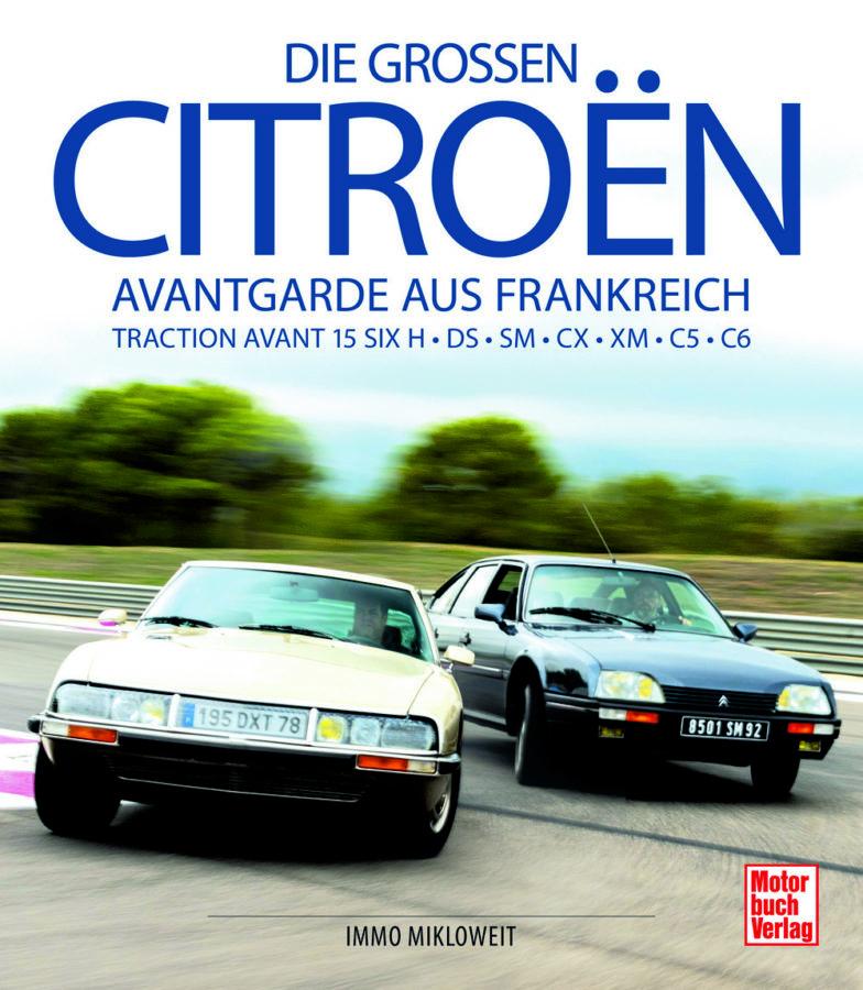 """""""Die großen Citroën – Avantgarde aus Frankreich"""" von Immo Mikloweit."""